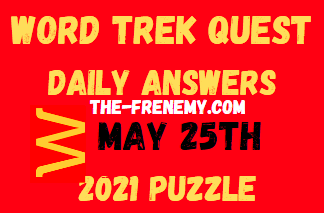 Word Trek Quest Daily May 25 2021 Answers