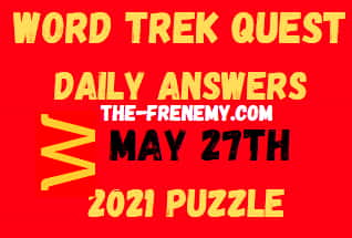 Word Trek Quest Daily May 27 2021 Answers