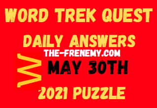 Word Trek Quest Daily May 30 2021 Answers