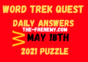 Word Trek Quest May 18 2021 Answers