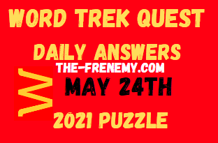 Word Trek Quest May 24 2021 Answers