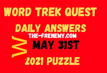 Word Trek Quest May 31 2021 Answers Puzzle