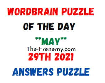 Wordbrain Puzzle of the Daily May 29 2021 Answers
