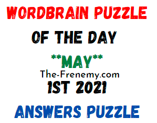 Wordbrain Puzzle of the Day May 1 2021 Answers