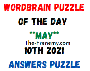 Wordbrain Puzzle of the Day May 10 2021 Answers