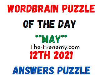 Wordbrain Puzzle of the Day May 12 2021 Answers