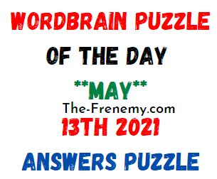 Wordbrain Puzzle of the Day May 13 2021 Answers