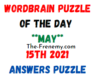 Wordbrain Puzzle of the Day May 15 2021 Answers