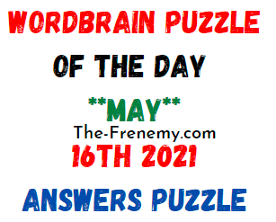 Wordbrain Puzzle of the Day May 16 2021 Answers