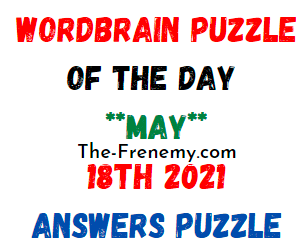 Wordbrain Puzzle of the Day May 18 2021 Answers