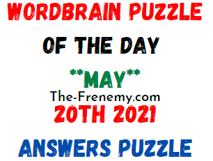 Wordbrain Puzzle of the Day May 20 2021 Answers