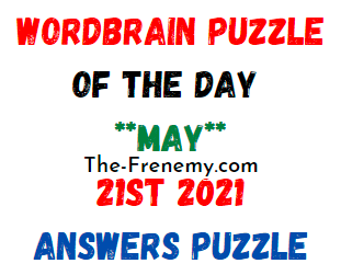 Wordbrain Puzzle of the Day May 21 2021 Answers Puzzle
