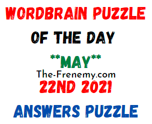Wordbrain Puzzle of the Day May 22 2021 Answers