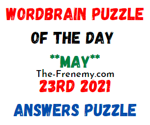 Wordbrain Puzzle of the Day May 23 2021 Answers