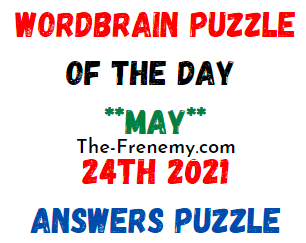 Wordbrain Puzzle of the Day May 24 2021 Answers