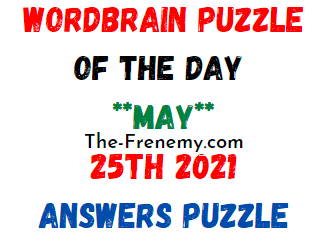 Wordbrain Puzzle of the Day May 25 2021 Answers
