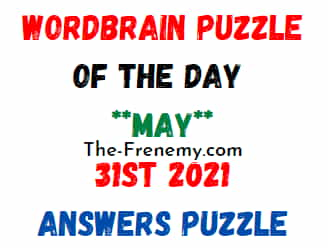 Wordbrain Puzzle of the Day May 31 2021 Answers Puzzle