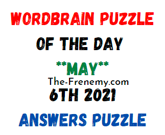 Wordbrain Puzzle of the Day May 6 2021 Answers