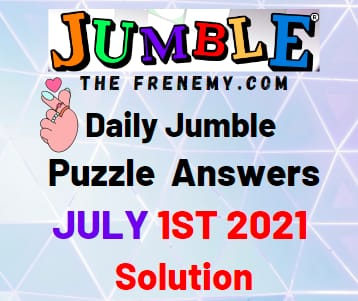 Jumble July 1 2021 Answers Puzzle Today