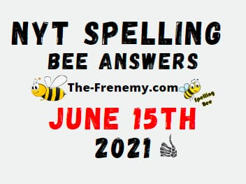 Nyt Spelling Bee June 15 2021 Answer Puzzle
