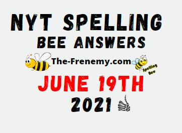 Nyt Spelling Bee June 19 2021 Answers Puzzle