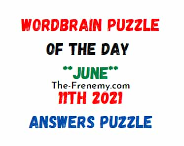Wordbrain Puzzle of the Day June 11 2021 Answers Puzzle