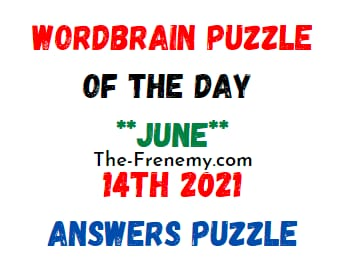 Wordbrain Puzzle of the Day June 14 2021 Answers Puzzle