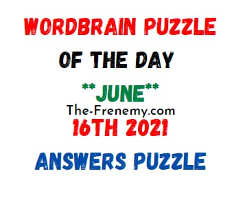 Wordbrain Puzzle of the Day June 16 2021 Answers Puzzle