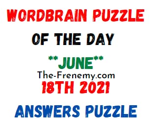 Wordbrain Puzzle of the Day June 18 2021 Answers Puzzle