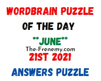 Wordbrain Puzzle of the Day June 21 2021 Answers Puzzle