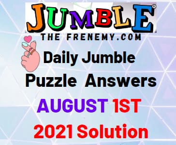 Jumble August 1 2021 Answers Puzzle Today