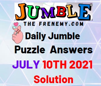 Jumble July 10 2021 Answers Puzzle Today