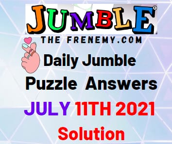 Jumble July 11 2021 Answers Puzzle Today
