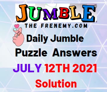 Jumble July 12 2021 Answers Puzzle Today