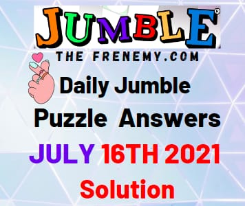 Jumble July 16 2021 Answers Puzzle Today