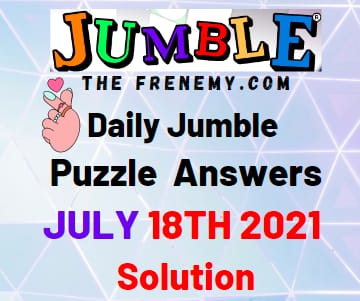 Jumble July 18 2021 Answers Puzzle Today