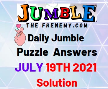 Jumble July 19 2021 Answers Puzzle Today