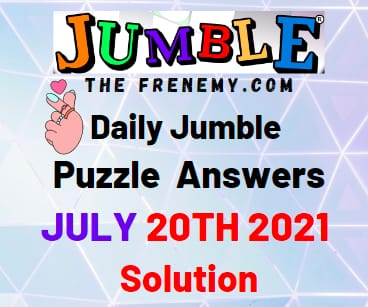 Jumble July 20 2021 Answers Puzzle Today