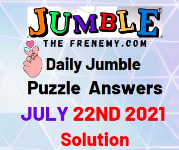 Jumble July 22 2021 Answers Puzzle Today