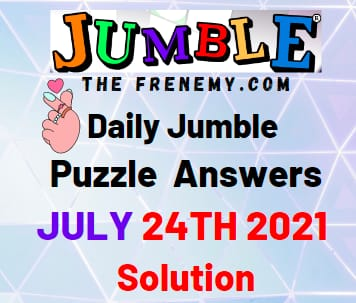 Jumble July 24 2021 Answers Puzzle Today