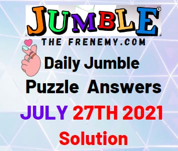 Jumble July 27 2021 Answers Puzzle Today