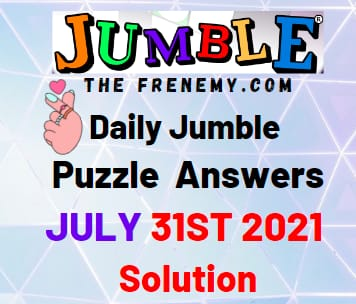 Jumble July 31 2021 Answers Puzzle Today