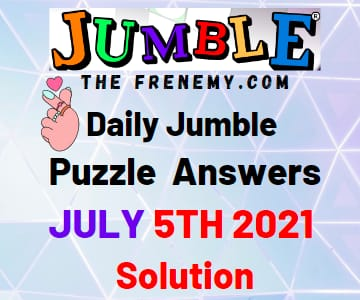 Jumble July 5 2021 Answers Puzzle Today