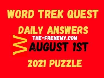 Word Trek Quest Daily August 1 2021 Answers Puzzle