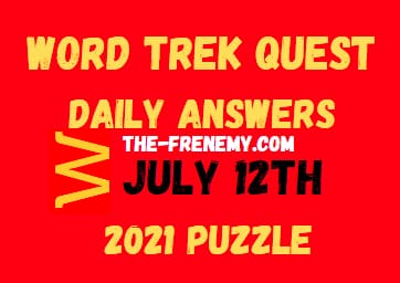Word Trek Quest Daily July 12 2021 Answers Puzzle