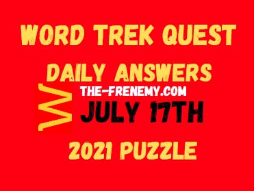 Word Trek Quest Daily July 17 2021 Answers Puzzle
