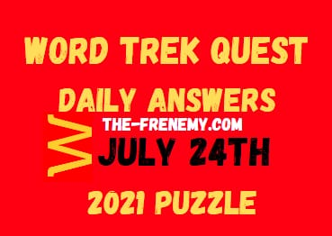 Word Trek Quest Daily July 24 2021 Answers Puzzle