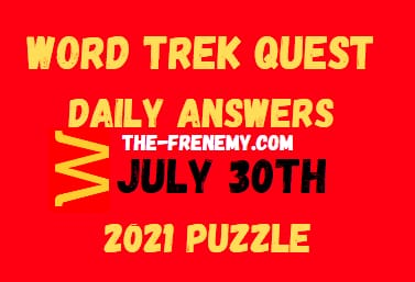 Word Trek Quest Daily July 30 2021 Answers Puzzle