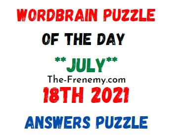 Wordbrain Puzzle of the Day July 18 2021 Answers