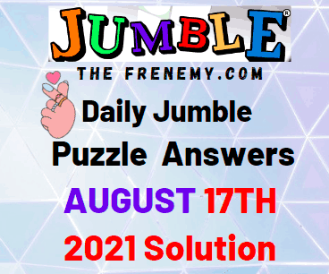 Daily Jumble August 17 2021 Answers Puzzle Today